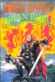 a summary of morgan llywelyns novel brian boru emperor of the irish Get this from a library brian boru, emperor of the irish [morgan llywelyn] -- this is a story of brian boru, who as a young man took it upon himself to revolutionize tenth-century ireland and later was crowned high king.